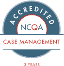 NCQA accredited Case Management 3 Year Certification